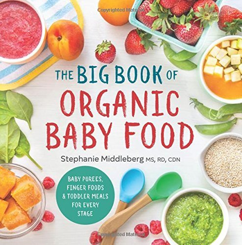 Top 10 baby food cookbooks nezobooks 2 the big book of organic baby food baby pures finger foods and toddler meals for every stage by stephanie middleberg forumfinder Image collections